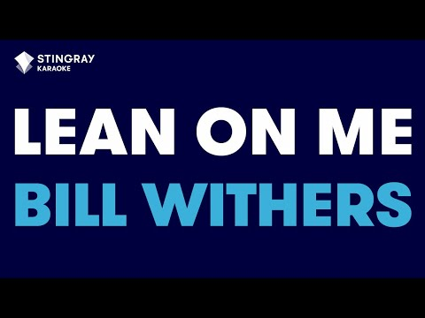 Lean On Me in the Style of Bill Withers karaoke  with lyrics no lead vocal
