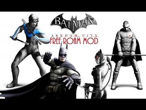 Batman: Arkham City   PC Free Roam Mod (Nightwing. Robin. Bruce Wayne. ETC)