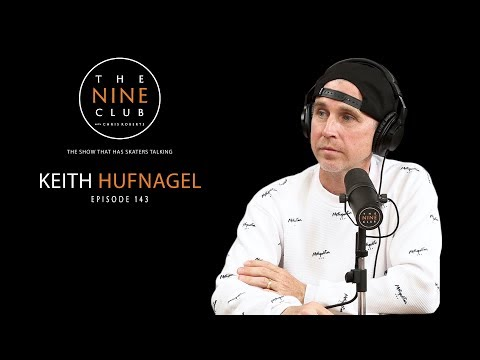 Keith Hufnagel | The Nine Club With Chris Roberts - Episode 143