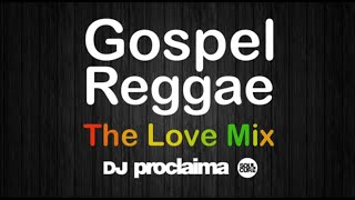 Download Lagu GOSPEL REGGAE The Love Mix  - DJ Proclaima Gospel Reggae Praise and Worship Mix Gratis STAFABAND
