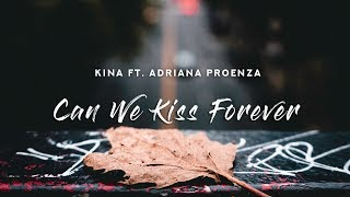 Kina Can We Kiss Forever Ft Adriana Proenza