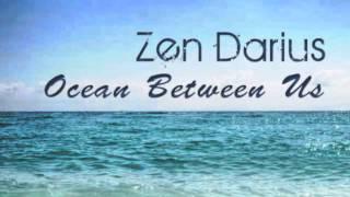 Zen Darius   Ocean Between Us