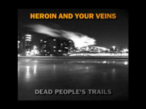 Heroin And Your Veins - Sand In Lungs