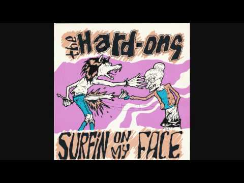 Hard-ons - Surfin On My Face