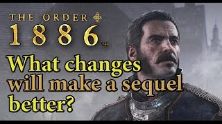 The Order: 1886   What changes will make a sequel better? Critical analysis by Venom. The Order 1889