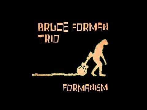 Bruce Forman Trio - Formanism