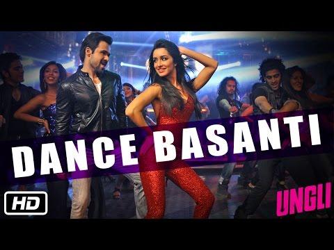 Dance Basanti - Official Song - Ungli - Emraan Hashmi Shraddha...