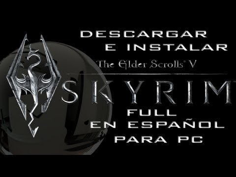 Descargar e Instalar The Elder Skrolls V Skyrim Full En Español Para Pc HD