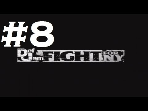 Def Jam: Fight For Ny - Playthrough Part 8 (hd) video