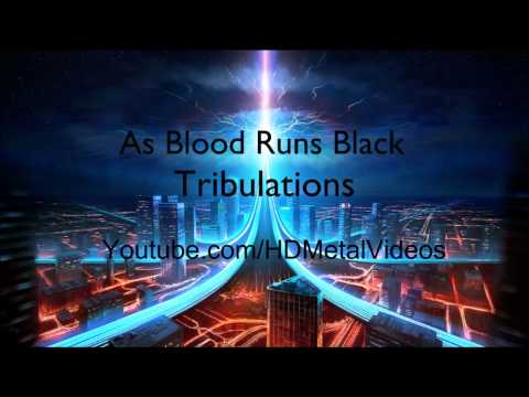 As Blood Runs Black - Tribulations