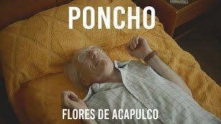 PONCHO - Flores de Acapulco, Ft Alejando Alvarez