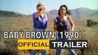BABY BROWN (1990) - OFFICIAL TRAILER - starring ZOLI MARKI