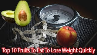 Top 10 Fruits To Eat To Lose Weight Quickly || Health Tips TV