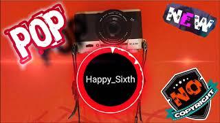 Happy Sixth & Pop Music & NO COPYRIGHT MUSIC &