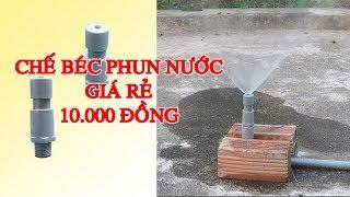 Hướng dẫn chế tạo béc phun nước tưới cây tự động đơn giản, giá rẻ chỉ với 10.000 đồng | DK KHOA HOC