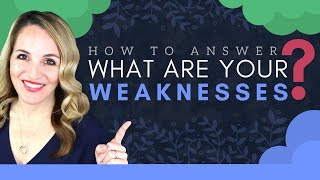 What Are Your Greatest Weaknesses? - GOOD Answer To This Interview Question