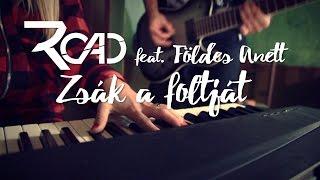 ROAD feat. Földes Anett - Zsák a foltját