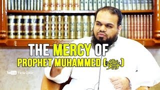 The Mercy of Prophet Muhammed () – Dr  Ahsan Hanif