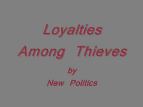 New Politics - Loyalties Among Theives