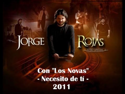Jorge Rojas - Necesito de tí (con Los Novas)