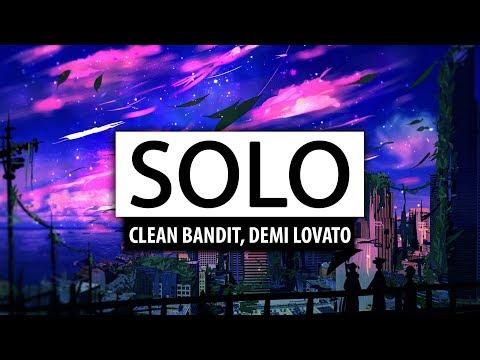 Clean Bandit ‒ Solo (ft. Demi Lovato) [Lyrics] 🎤