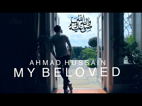 Ahmad Hussain - My Beloved | Official Nasheed Video