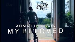 Ahmad Hussain | My Beloved | Official Nasheed Video