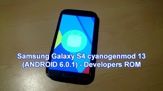 Samsung Galaxy S4 i9515 ANDROID 6.0.1 Marshmallow (CM13)!