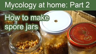 How to make Spore Jars ∼ Mycology at Home: Part 2