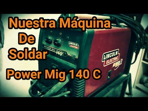 Nuestra Máquina De Soldar - Power Mig 140 C - Lincoln Electric