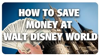 TOP 5 BEST Walt Disney World Money Saving Tips! | Best & Worst 01/11/17