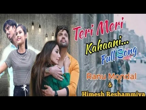 Teri Meri Kahani Original  Video Song // Ranu Mondal
