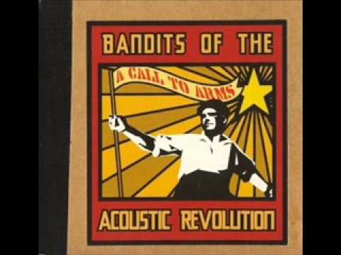 Bandits Of The Acoustic Revolution - Heres To Life