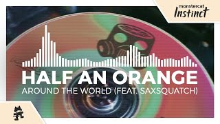 Half an Orange & Saxsquatch - Around the World [Monstercat Release]