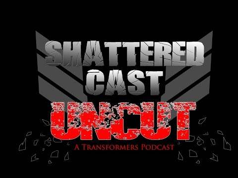 Shattered Cast Uncut: Episode 46: Guess it sounded funnier before I said it
