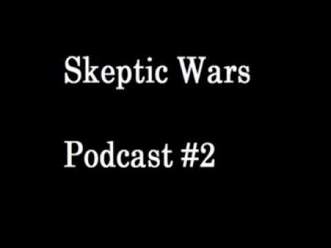 Skeptic Wars Podcast #2