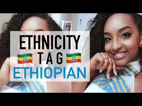 ETHNICITY TAG || ETHIOPIAN 🇪🇹