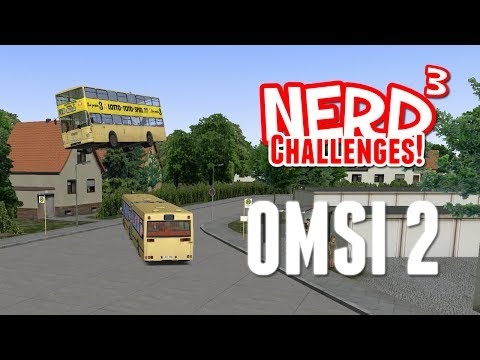 Nerd³ Challenges! Fire a Bus into Space! - OMSI 2