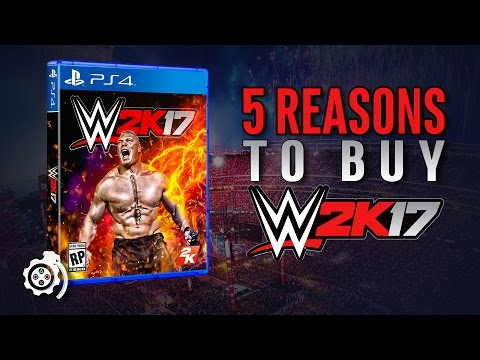 5 Reasons To Buy WWE 2K17