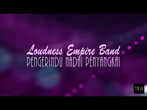 Loudness Empire - Pengerindu Nadai Penyangkai ( Lirik )