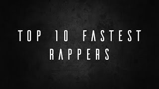 Top 10 Fastest Rappers (Accurate List)