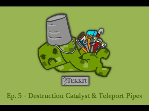 Tekkit - Ep. 5 - Destruction Catalyst & Teleport Pipes