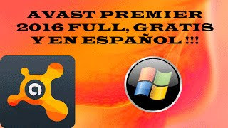 AVAST PREMIER 2016, FULL, GRATIS Y EN ESPAÑOL|| 32 Y 64 BITS || WINDOWS XP, VISTA, 7, 8, 8.1, 10