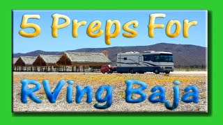 5 Must-Haves For RVing Baja 2017: Full Time RV Living