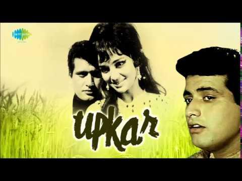 Mere Desh Ki Dharti - Upkar 1967 -  Mahendra Kapoor