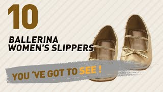 Ballerina Women's Slippers // New & Popular 2017