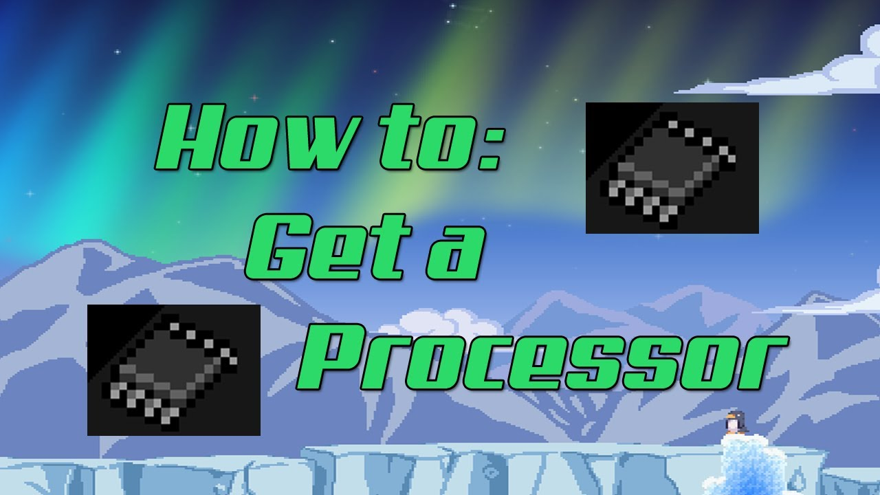 How to: Get a processor - Starbound - YouTube