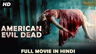 American Evil Dead (2018) New Released Full Hindi Dubbed Movie | Horror Movies In Hindi 2018