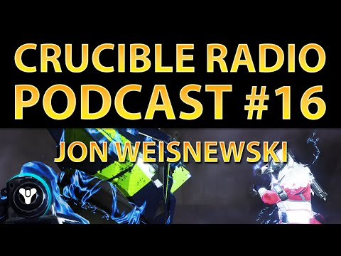 Crucible Radio Ep. 16 - Secrets Revealed with Bungie's Jon Weisnewski
