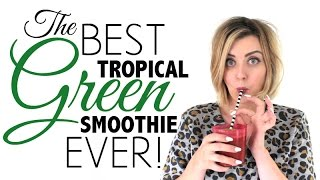 Best Tropical Green Smoothie Ever!  - #TheLazyCook EP 3